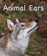 Animal ears come in a wide variety of shapes, size, and uses—a perfect match for each animal's needs. This is the latest in Holland's Animal Anatomy and Adaptation series.