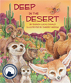 Catchy desert twists on traditional children's songs will have children chiming in about bats, cactuses, camels, meerkats, and more as they learn about the desert habitat, flora, and fauna. Whether sung or read aloud, Deep in the Desert makes learning about the world's deserts anything but dry. Written by Rhonda Lucas Donald. Illustrated by Sherry Neidigh
