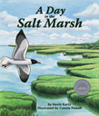 Enjoy a day in one of the most dynamic habitats on earth—the salt marsh. Fun-to-read, rhyming verse introduces readers to hourly changes in the marsh as the tide comes and goes. Written by Kevin Kurtz and illustrated by Consie Powell.