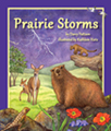 Cozy up for this great rainy day read! Prairie Storms gives you a front row seat to learn about a year of ever-changing prairie weather, and how the animals living in these grasslands adapt and survive in this harsh climate. Each month, read about a new animal, and learn about everything from how a prairie grouse can survive the January snows to how an earless lizards escapes the harsh, unrelenting drought of August. Told in lyrical prose, this story is a celebration of the great American prairies. By Darcy Pattison. Illustrated by Kathleen Rietz.