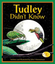 Tudley, a painted turtle, adopts other animals' behaviors—simply because he doesn't know he can't! All the while, he uses his special behaviors to help other animals and learn a little about himself. Written and Illustrated by John Himmelman.